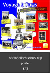 personalised school trip poster £48